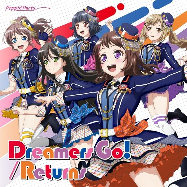 『BanG Dream!(バンドリ!)』Poppin'Party「DreamersGo!/Returns」が本日5月15日発売! 初回生産分にはオリジナルキャラクターカードが限定封入!の画像-1