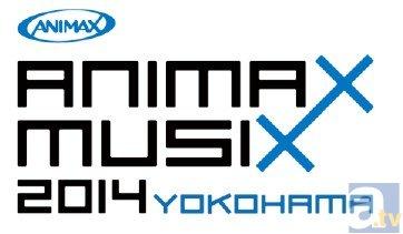 ANIMAX MUSIX 2014 YOKOHAMAレポート